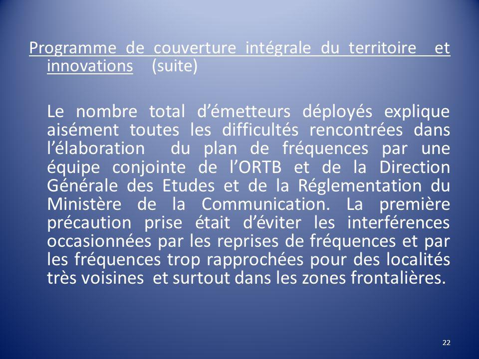 Programme de couverture intégrale du territoire et innovations (suite) Le nombre total démetteurs déployés explique aisément toutes les difficultés re