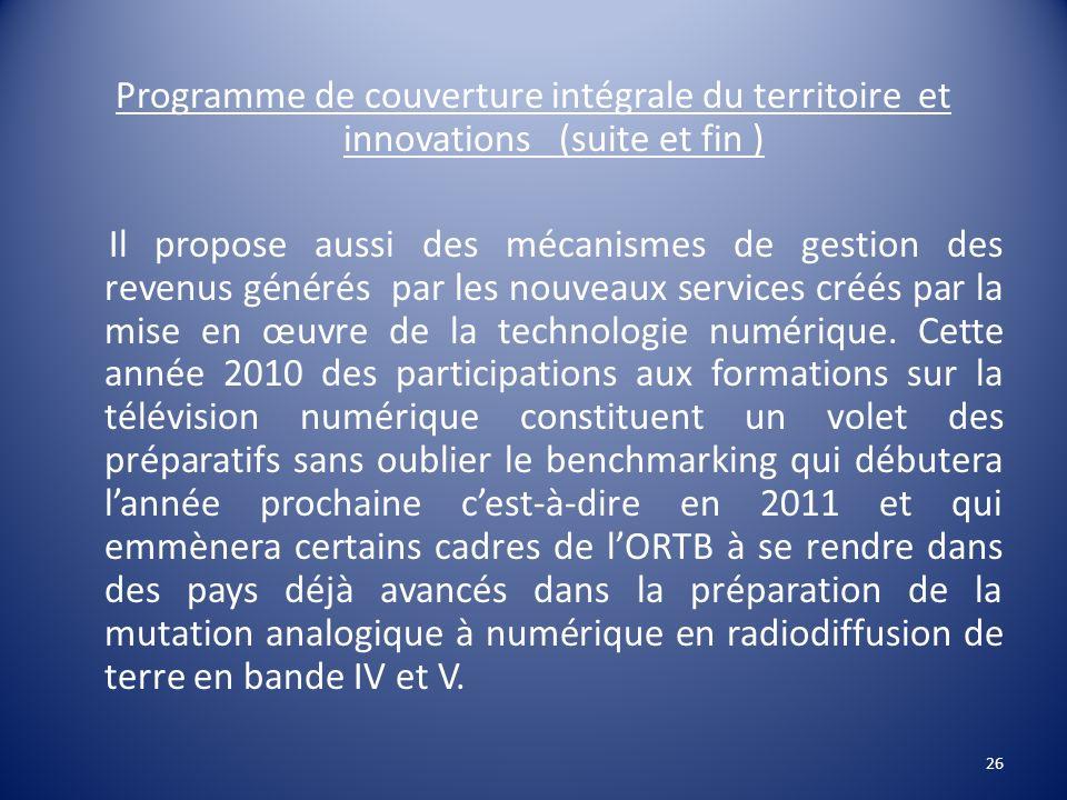 Programme de couverture intégrale du territoire et innovations (suite et fin ) Il propose aussi des mécanismes de gestion des revenus générés par les