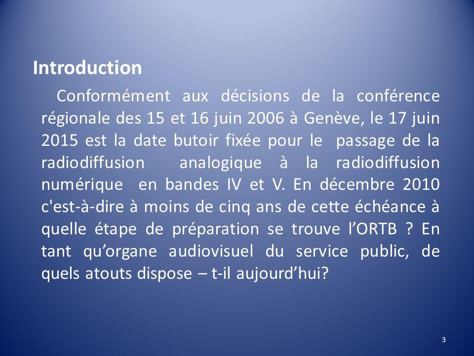 Introduction Conformément aux décisions de la conférence régionale des 15 et 16 juin 2006 à Genève, le 17 juin 2015 est la date butoir fixée pour le p
