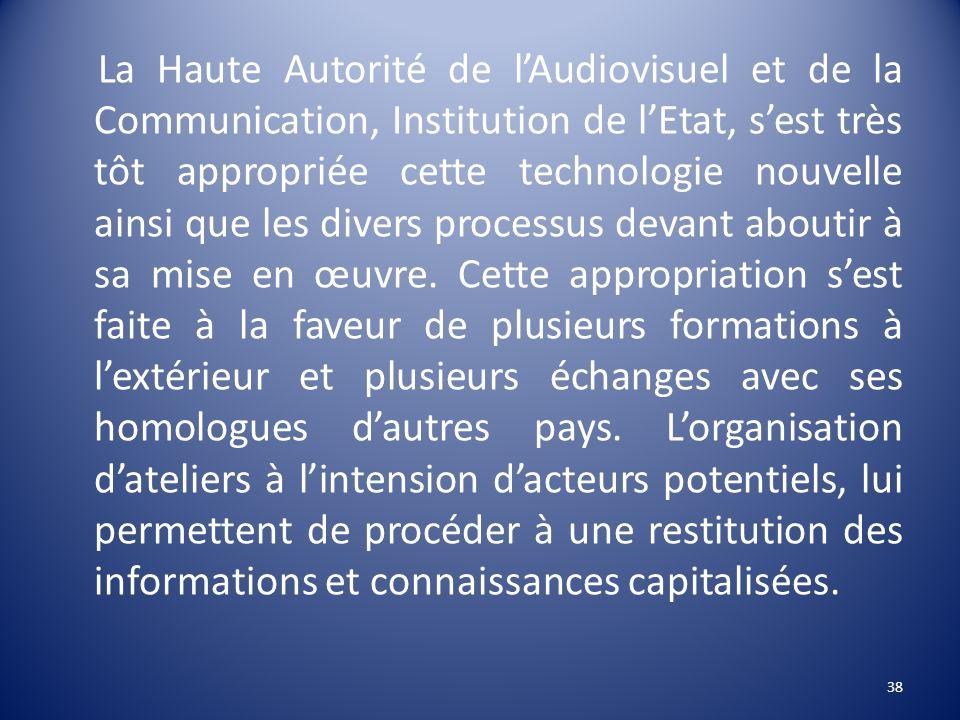 La Haute Autorité de lAudiovisuel et de la Communication, Institution de lEtat, sest très tôt appropriée cette technologie nouvelle ainsi que les dive