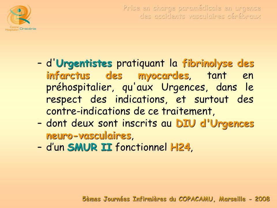 5èmes Journées Infirmières du COPACAMU, Marseille - 2008 Une difficulté : motivation actuelleRadiologues –la motivation actuelle des Radiologues … –du fait de labsence … … d implication thérapeutique immédiate !