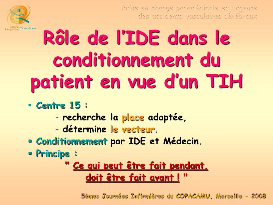5èmes Journées Infirmières du COPACAMU, Marseille - 2008 Conditionnement pour TIH O2O2 ± S.