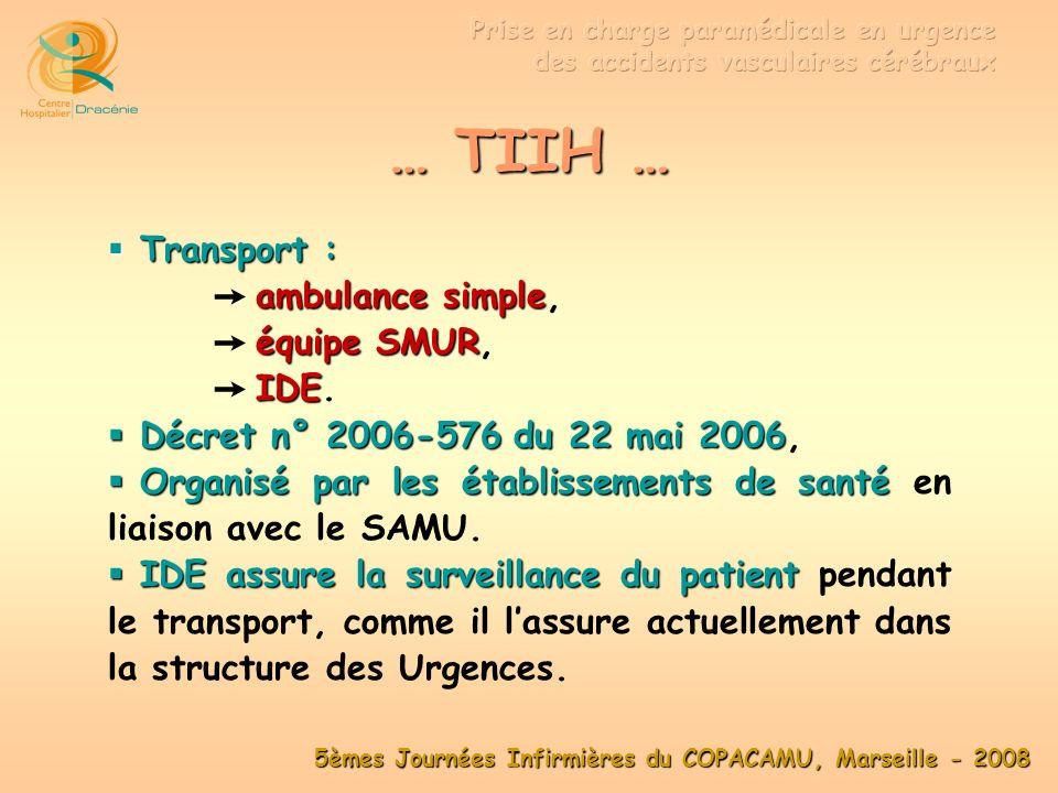 5èmes Journées Infirmières du COPACAMU, Marseille - 2008 Conclusions AVCrapide AVC une prise en charge rapide.