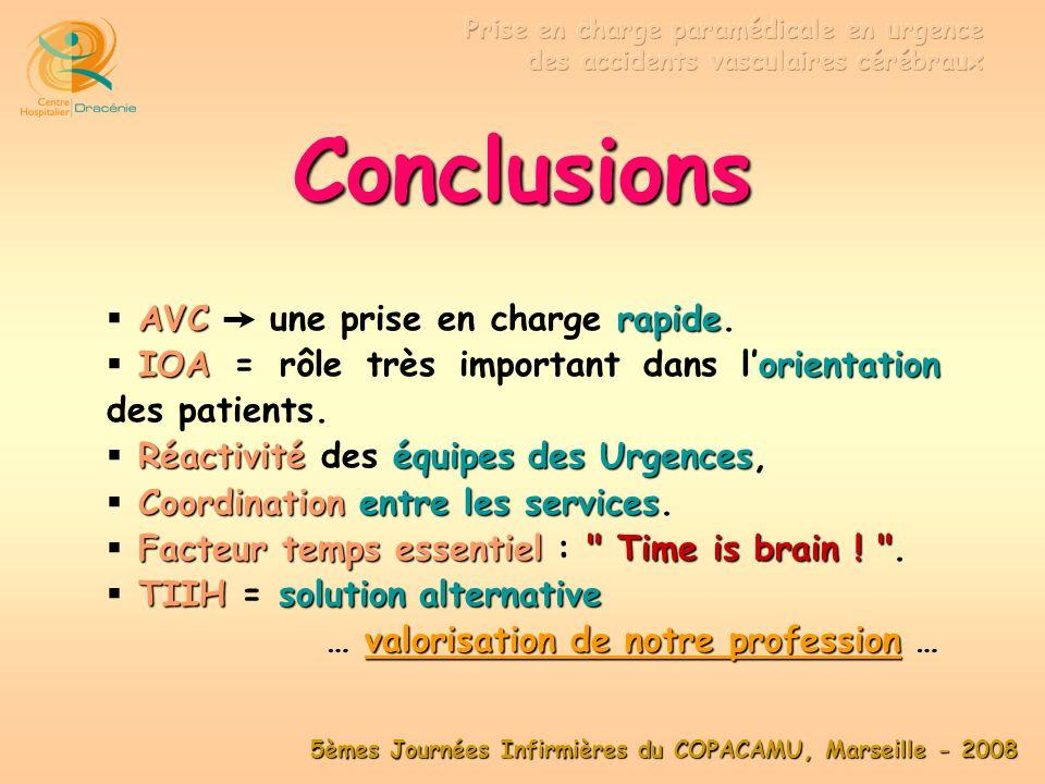5èmes Journées Infirmières du COPACAMU, Marseille - 2008 Rappel : 200 AVC –Environ 200 AVC par an, 2/3 ischémiques –dont 2/3 ischémiques, …