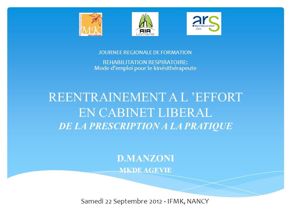 REENTRAINEMENT A L EFFORT EN CABINET LIBERAL DE LA PRESCRIPTION A LA PRATIQUE D.MANZONI MKDE AGEVIE JOURNEE REGIONALE DE FORMATION REHABILITATION RESP