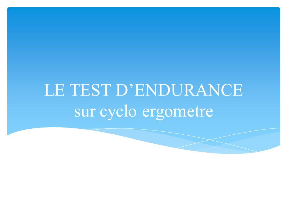 LE TEST DENDURANCE sur cyclo ergometre