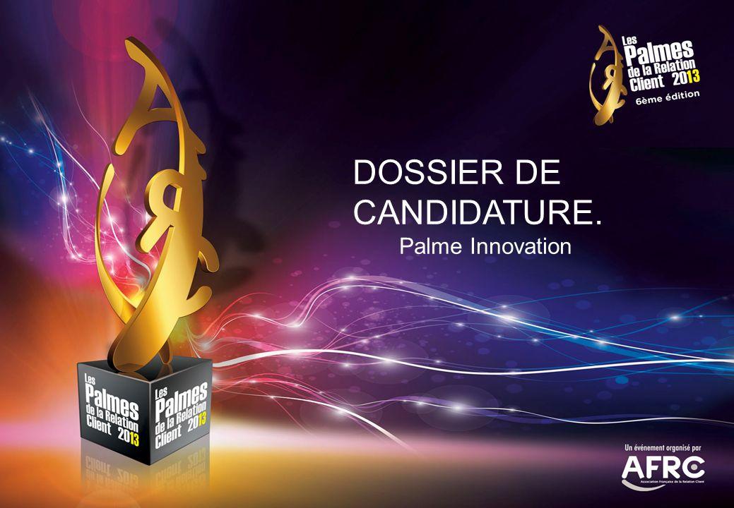 DOSSIER DE CANDIDATURE. Palme Innovation