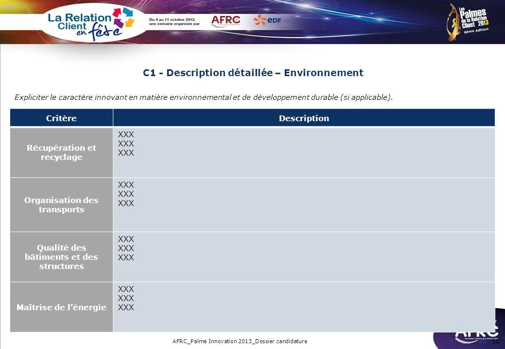 C1 - Description détaillée – Environnement 10 Expliciter le caractère innovant en matière environnemental et de développement durable (si applicable).