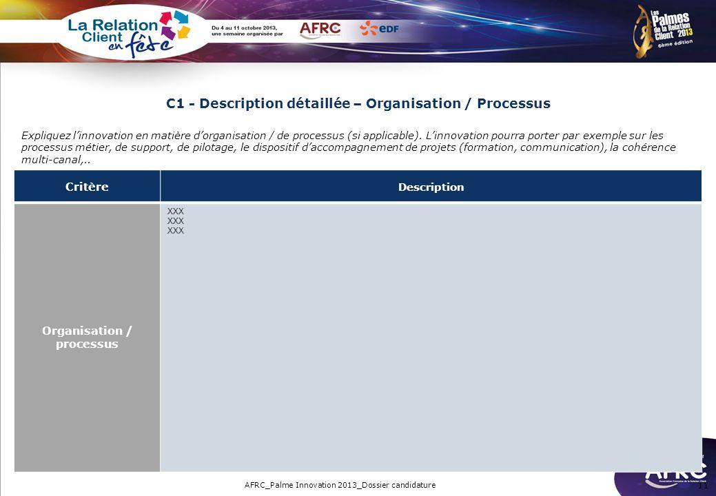 C1 - Description détaillée – Organisation / Processus Expliquez linnovation en matière dorganisation / de processus (si applicable). Linnovation pourr