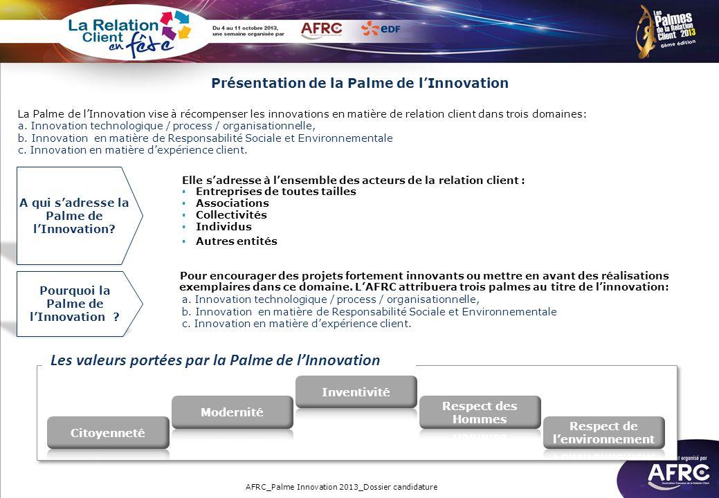 2 La Palme de lInnovation vise à récompenser les innovations en matière de relation client dans trois domaines: a. Innovation technologique / process