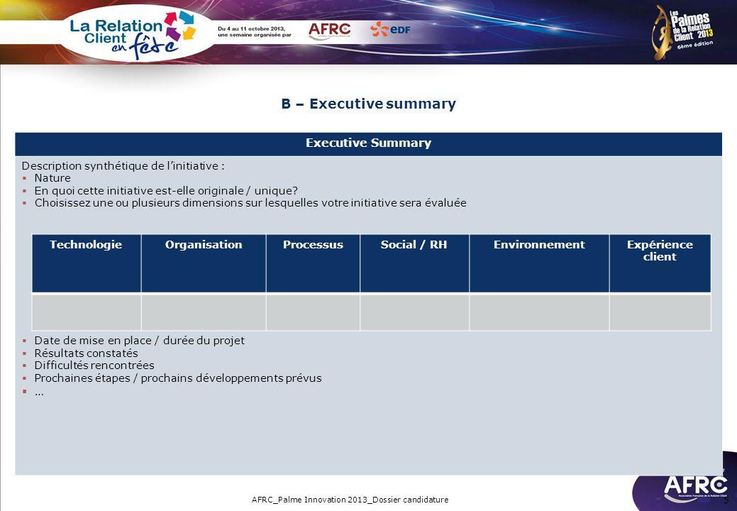 5 B – Executive summary Executive Summary Description synthétique de linitiative : Nature En quoi cette initiative est-elle originale / unique? Choisi