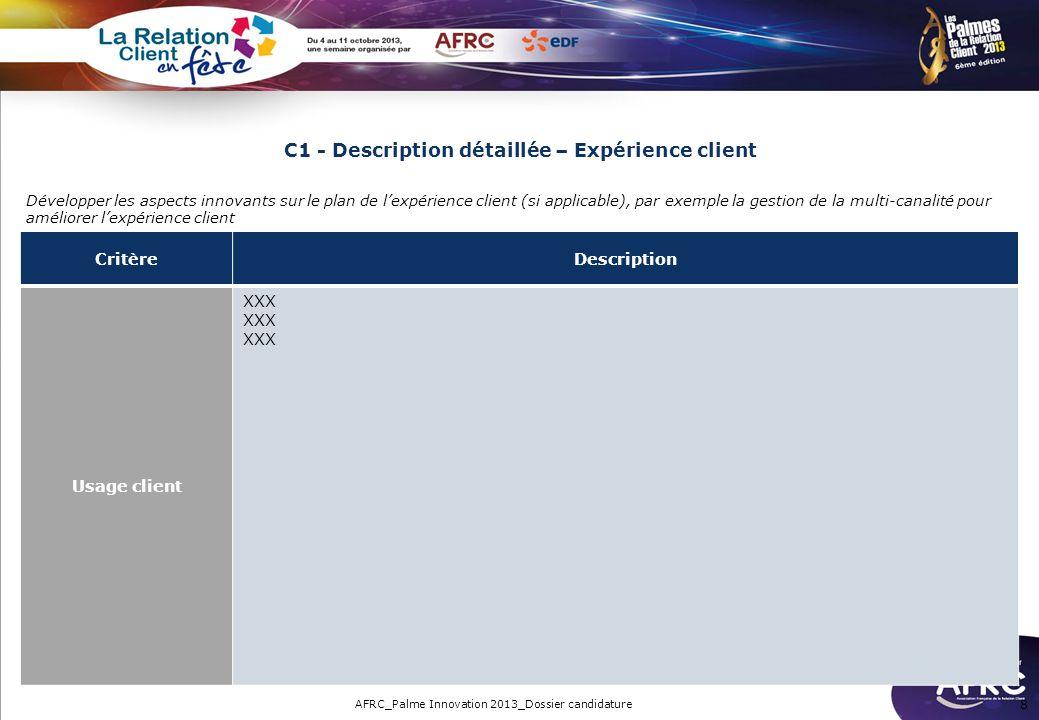 C1 - Description détaillée – Expérience client 8 Développer les aspects innovants sur le plan de lexpérience client (si applicable), par exemple la ge