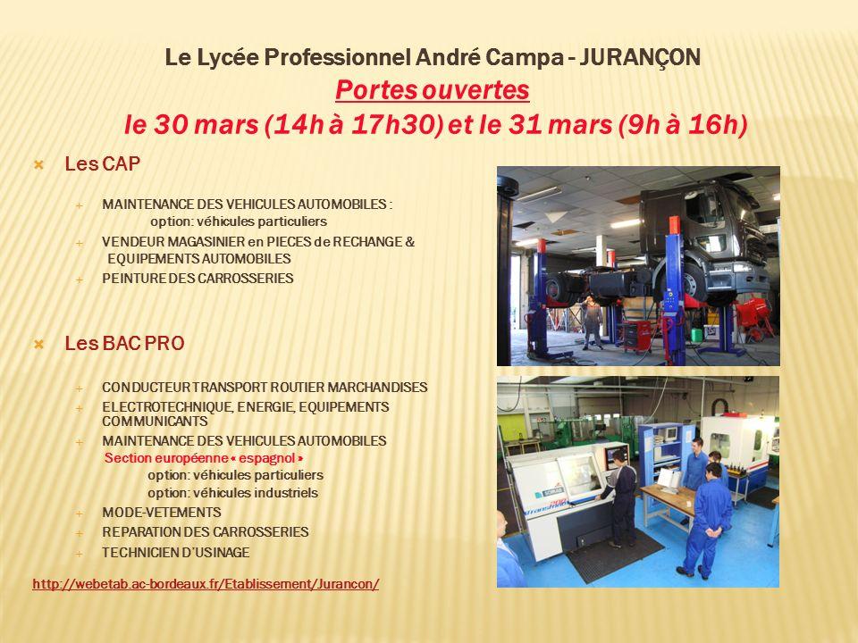 Le Lycée Professionnel André Campa - JURANÇON Portes ouvertes le 30 mars (14h à 17h30) et le 31 mars (9h à 16h) Les CAP MAINTENANCE DES VEHICULES AUTO