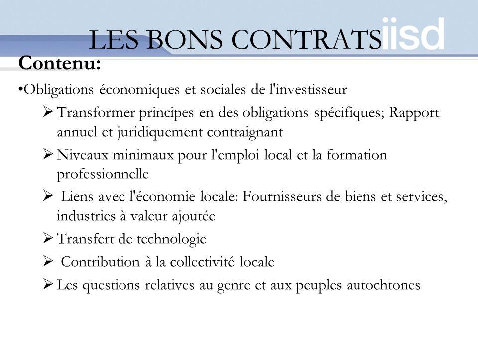 LES BONS CONTRATS Contenu: Obligations économiques et sociales de l'investisseur Transformer principes en des obligations spécifiques; Rapport annuel