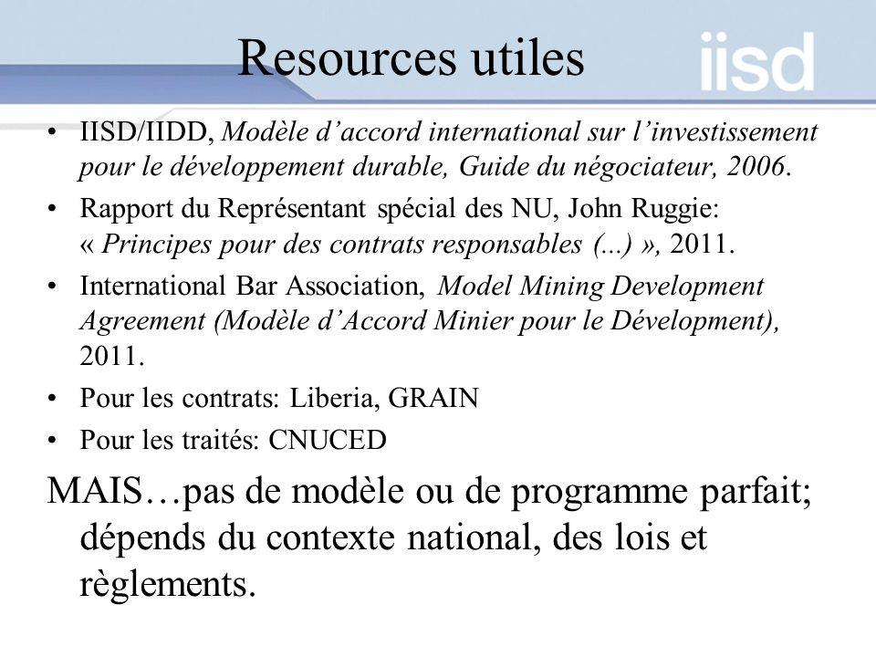 Resources utiles IISD/IIDD, Modèle daccord international sur linvestissement pour le développement durable, Guide du négociateur, 2006. Rapport du Rep