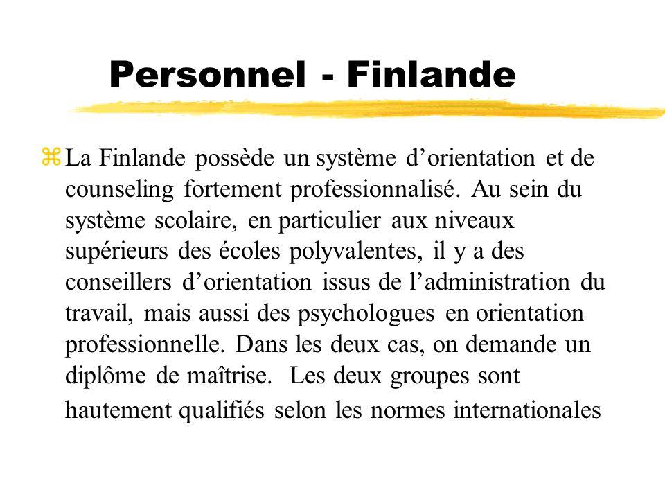 Personnel - Finlande La Finlande possède un système dorientation et de counseling fortement professionnalisé. Au sein du système scolaire, en particul