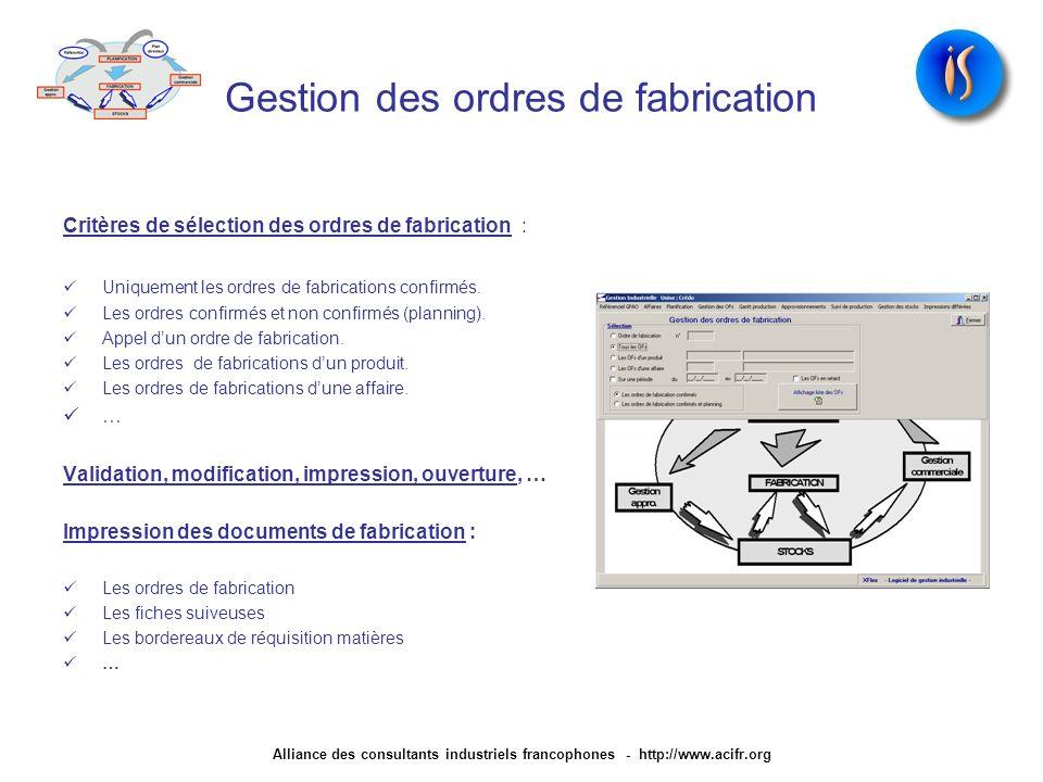 Gestion des ordres de fabrication Critères de sélection des ordres de fabrication : Uniquement les ordres de fabrications confirmés. Les ordres confir