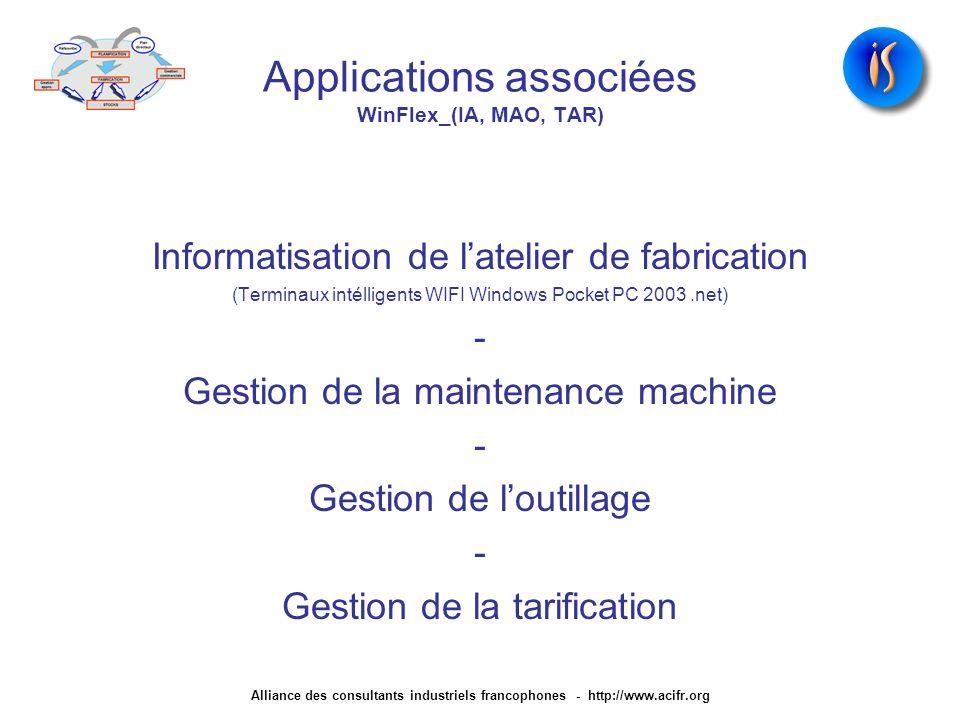 Applications associées WinFlex_(IA, MAO, TAR) Informatisation de latelier de fabrication (Terminaux intélligents WIFI Windows Pocket PC 2003.net) - Ge