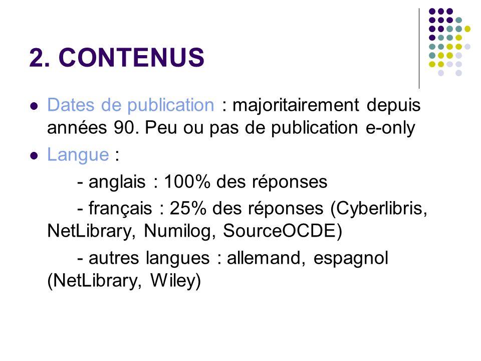 2. CONTENUS Dates de publication : majoritairement depuis années 90. Peu ou pas de publication e-only Langue : - anglais : 100% des réponses - françai