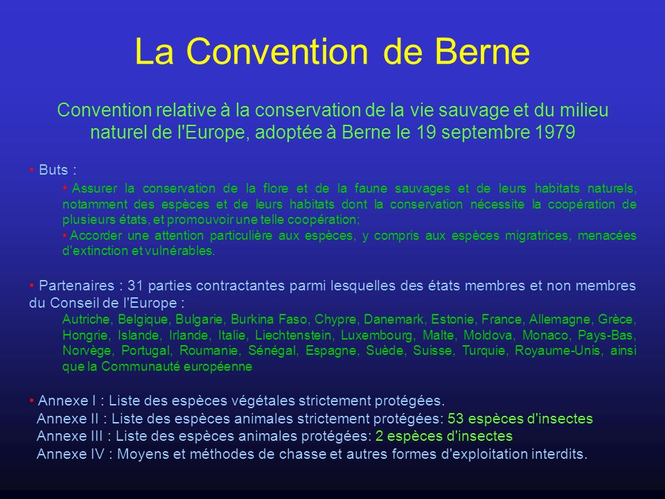 La Convention de Berne Convention relative à la conservation de la vie sauvage et du milieu naturel de l'Europe, adoptée à Berne le 19 septembre 1979