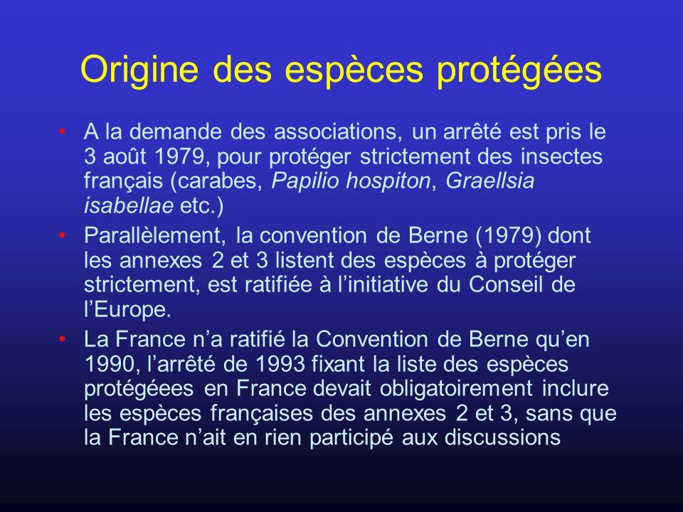 Origine des espèces protégées A la demande des associations, un arrêté est pris le 3 août 1979, pour protéger strictement des insectes français (carab
