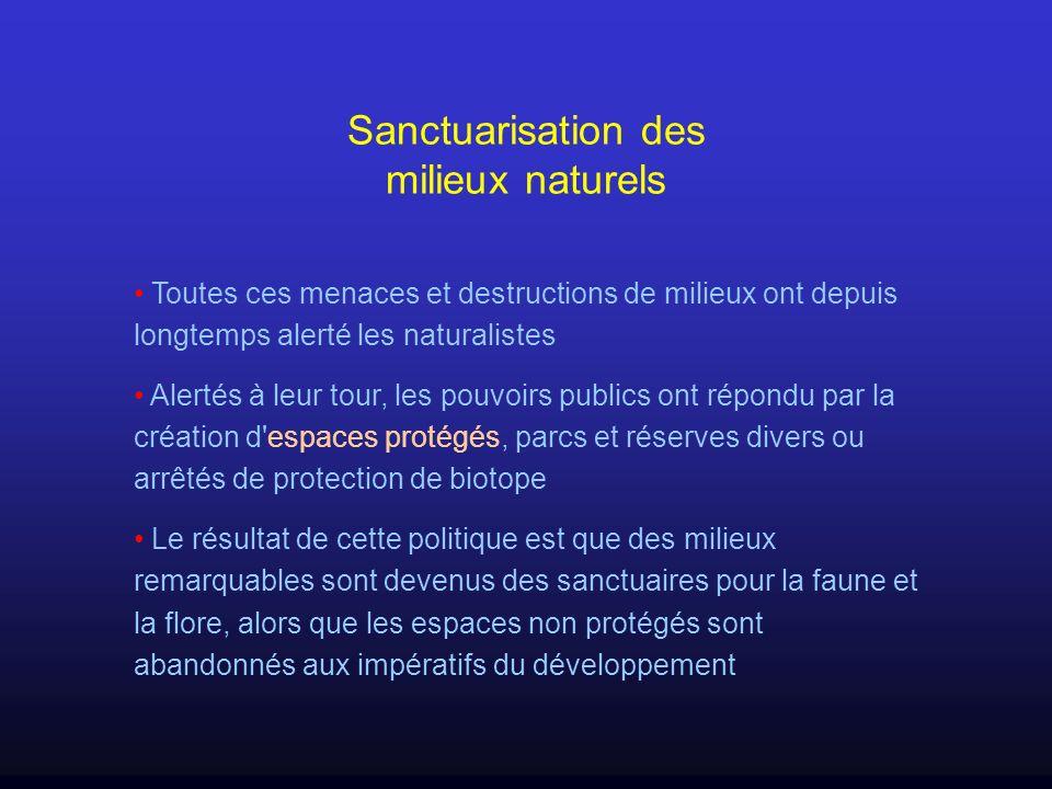 Sanctuarisation des milieux naturels Toutes ces menaces et destructions de milieux ont depuis longtemps alerté les naturalistes Alertés à leur tour, l