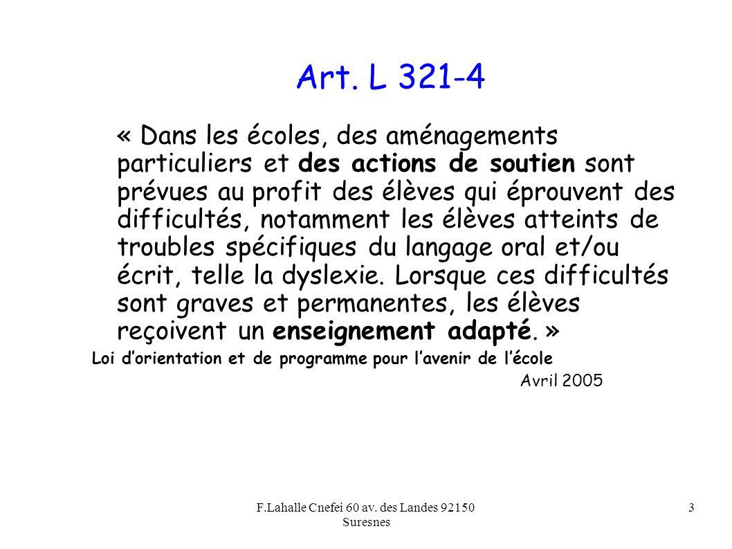 F.Lahalle Cnefei 60 av. des Landes 92150 Suresnes 3 Art. L 321-4 « Dans les écoles, des aménagements particuliers et des actions de soutien sont prévu