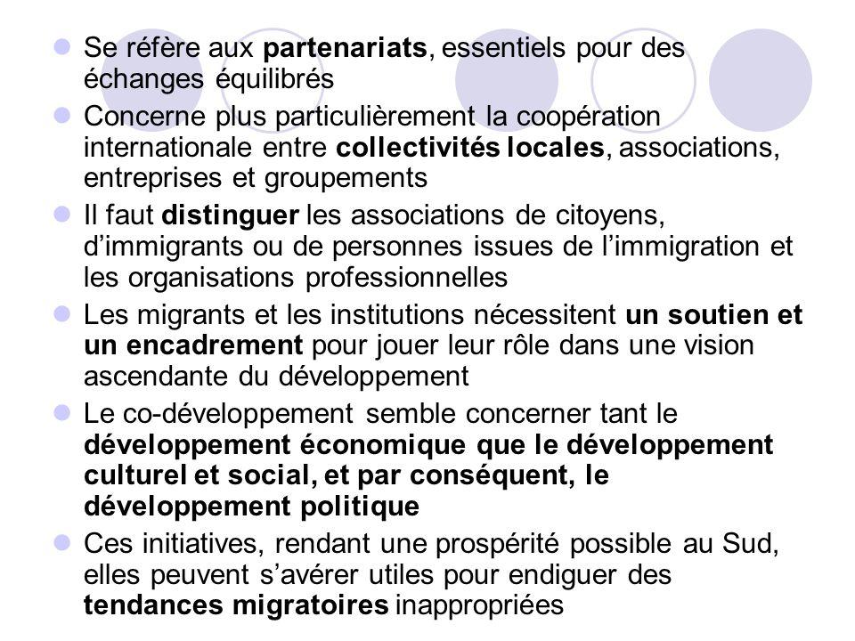 Se réfère aux partenariats, essentiels pour des échanges équilibrés Concerne plus particulièrement la coopération internationale entre collectivités l