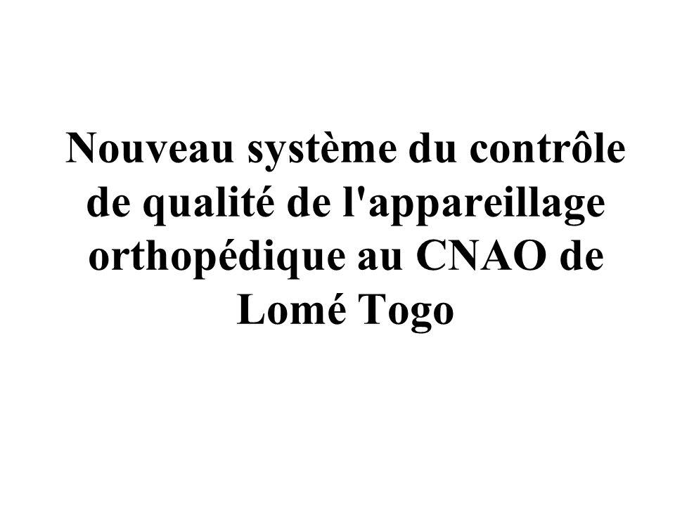 Nouveau système du contrôle de qualité de l'appareillage orthopédique au CNAO de Lomé Togo