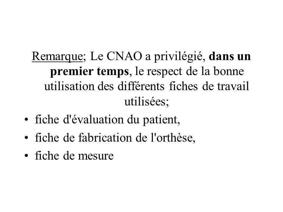 Remarque; Le CNAO a privilégié, dans un premier temps, le respect de la bonne utilisation des différents fiches de travail utilisées; fiche d'évaluati