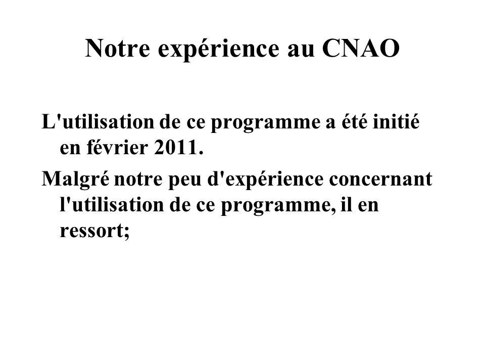 Notre expérience au CNAO L'utilisation de ce programme a été initié en février 2011. Malgré notre peu d'expérience concernant l'utilisation de ce prog