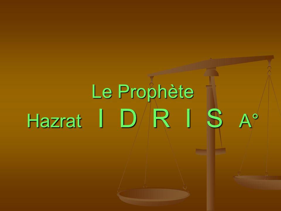 Le Prophète Hazrat I D R I S A°