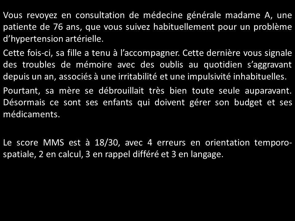 Vous revoyez en consultation de médecine générale madame A, une patiente de 76 ans, que vous suivez habituellement pour un problème dhypertension arté