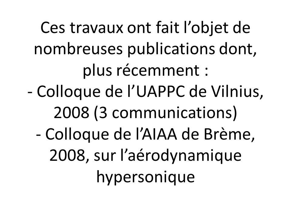 Ces travaux ont fait lobjet de nombreuses publications dont, plus récemment : - Colloque de lUAPPC de Vilnius, 2008 (3 communications) - Colloque de l
