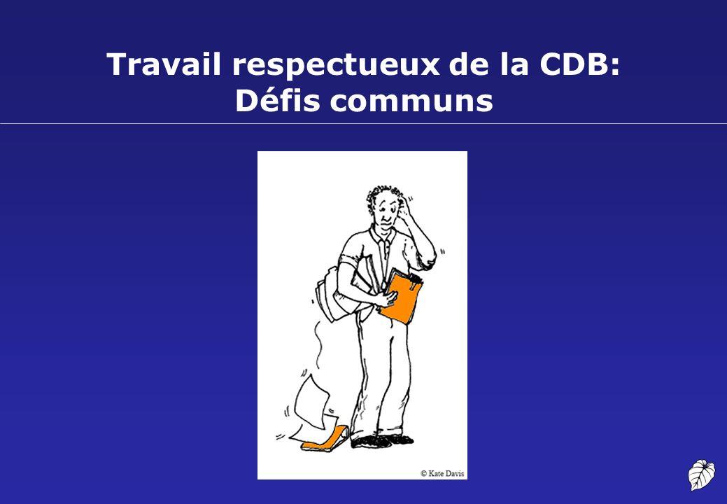Travail respectueux de la CDB: Défis communs