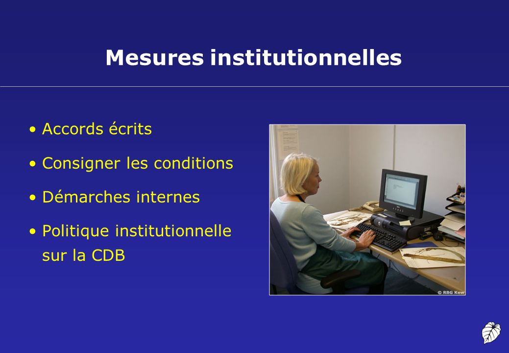 Mesures institutionnelles Accords écrits Consigner les conditions Démarches internes Politique institutionnelle sur la CDB