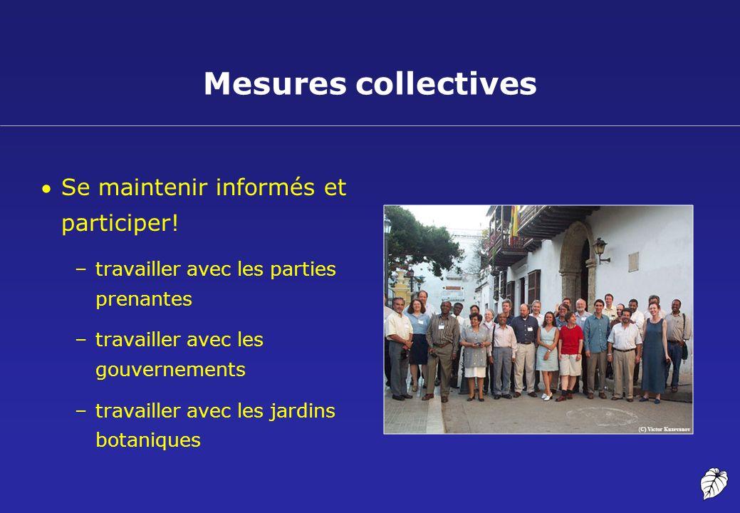 Mesures collectives Se maintenir informés et participer! –travailler avec les parties prenantes –travailler avec les gouvernements –travailler avec le