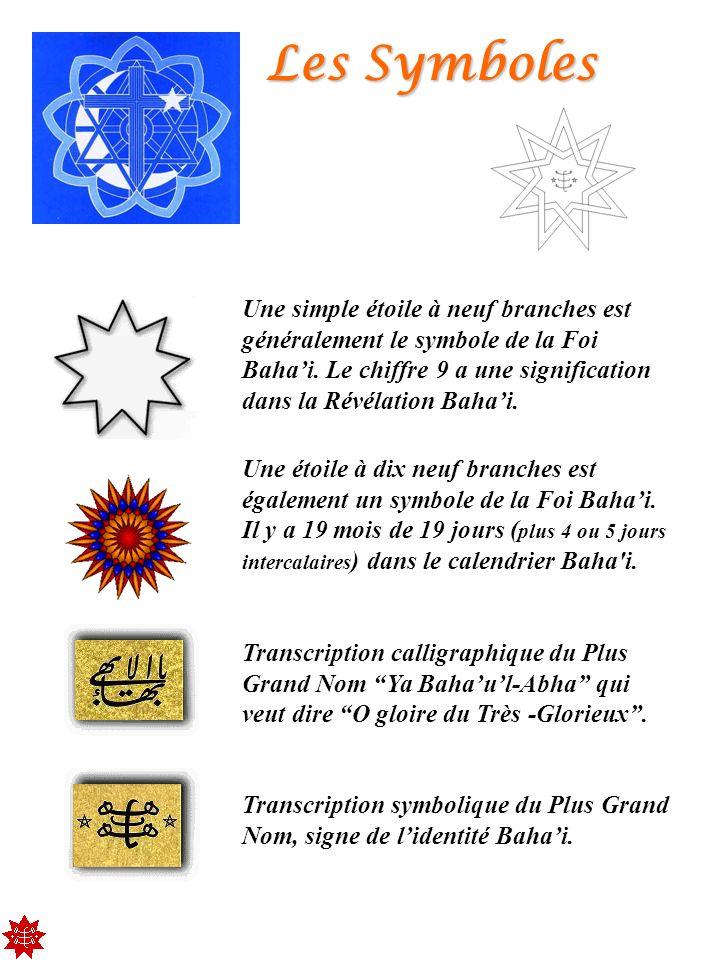 Les Symboles Une simple étoile à neuf branches est généralement le symbole de la Foi Bahai. Le chiffre 9 a une signification dans la Révélation Bahai.