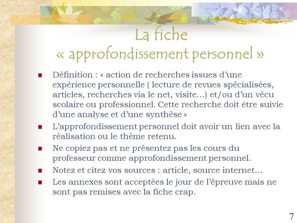7 La fiche « approfondissement personnel » Définition : « action de recherches issues dune expérience personnelle ( lecture de revues spécialisées, ar
