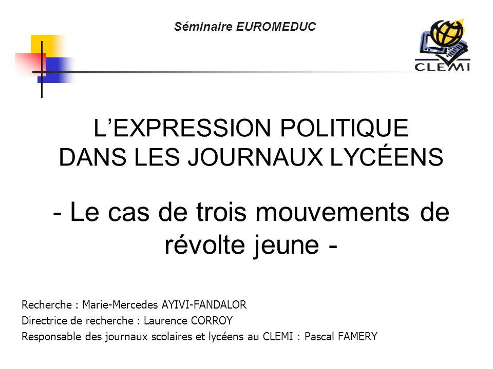 LEXPRESSION POLITIQUE DANS LES JOURNAUX LYCÉENS - Le cas de trois mouvements de révolte jeune - Recherche : Marie-Mercedes AYIVI-FANDALOR Directrice d
