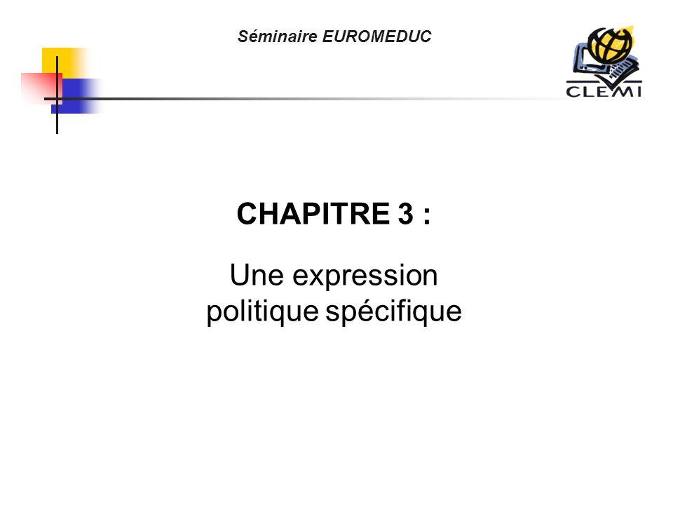 CHAPITRE 3 : Une expression politique spécifique Séminaire EUROMEDUC