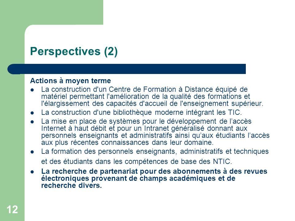 12 Perspectives (2) Actions à moyen terme La construction d'un Centre de Formation à Distance équipé de matériel permettant l'amélioration de la quali