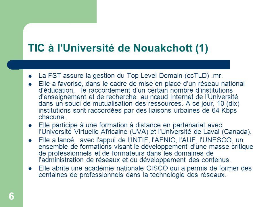 7 Réseau de l Université de Nouakchott (1) Le Réseau informatique de lUniversité de Nouakchott remplit plusieurs fonctions complémentaires et assure des services de connectivité à lensemble des centres fonctionnels de luniversité et à un certain nombre d institutions de formation et de recherche.