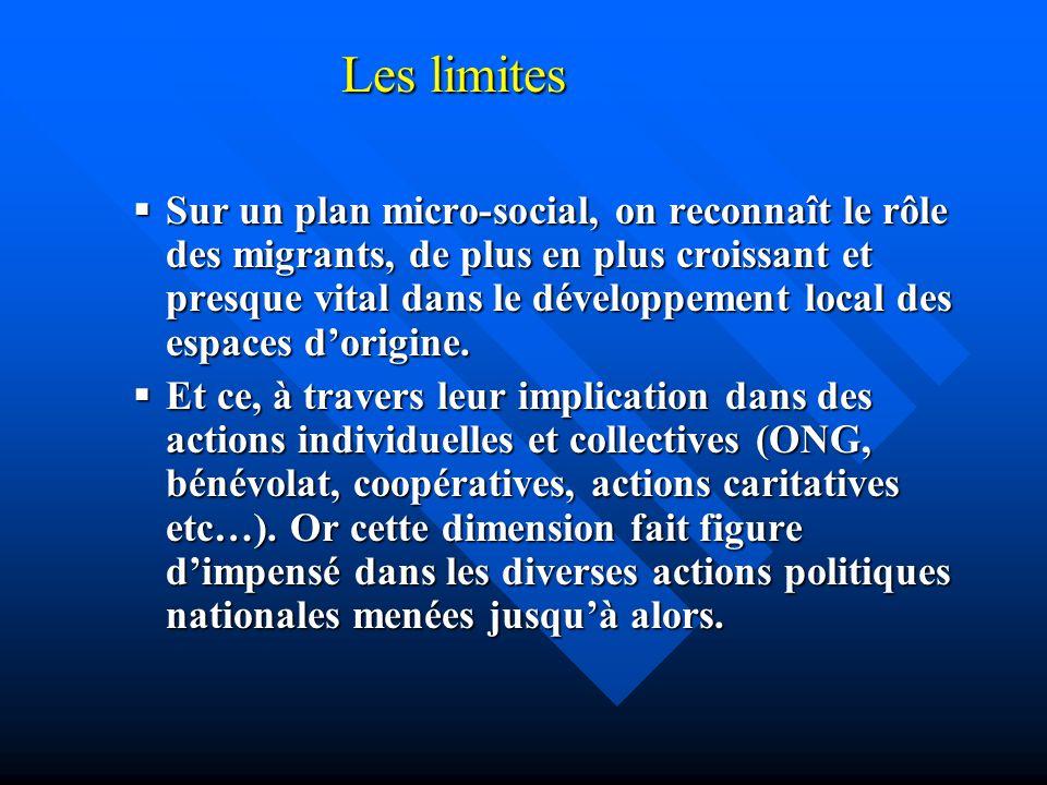 Les limites Sur un plan micro-social, on reconnaît le rôle des migrants, de plus en plus croissant et presque vital dans le développement local des es