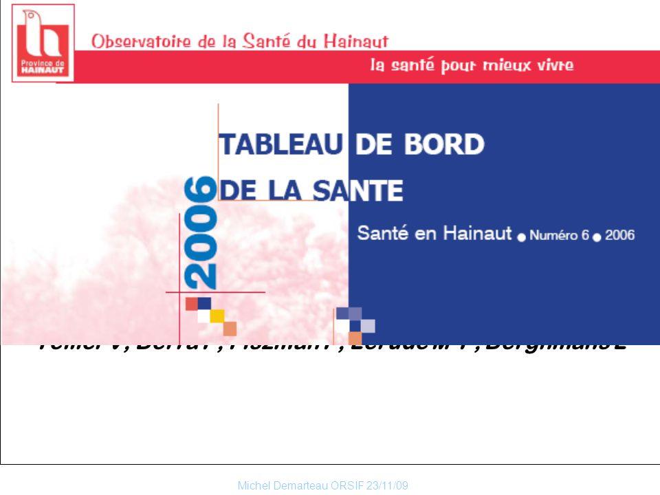 Michel Demarteau ORSIF 23/11/09 Tellier V, Berra P, Fiszman P, Lerude M-P, Berghmans L