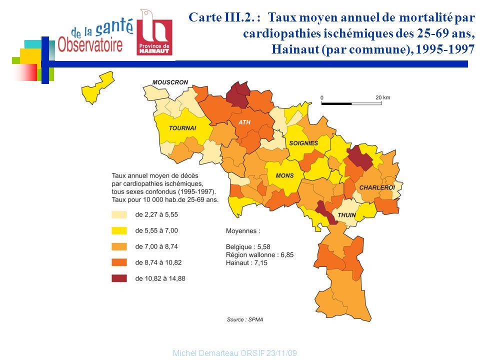 Michel Demarteau ORSIF 23/11/09 Carte III.2. : Taux moyen annuel de mortalité par cardiopathies ischémiques des 25-69 ans, Hainaut (par commune), 1995