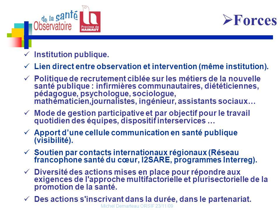 Michel Demarteau ORSIF 23/11/09 Institution publique. Lien direct entre observation et intervention (même institution). Politique de recrutement ciblé
