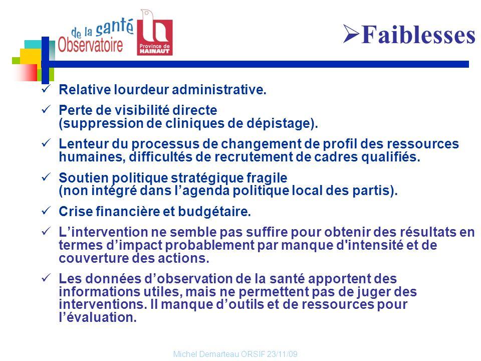 Michel Demarteau ORSIF 23/11/09 Relative lourdeur administrative. Perte de visibilité directe (suppression de cliniques de dépistage). Lenteur du proc