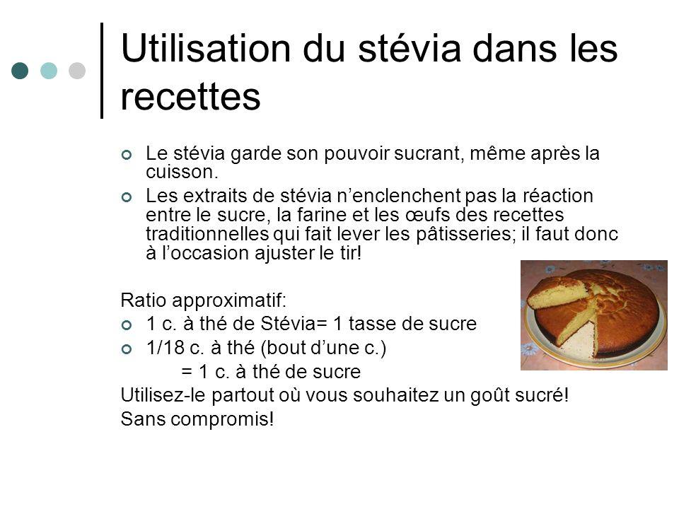 Utilisation du stévia dans les recettes Le stévia garde son pouvoir sucrant, même après la cuisson. Les extraits de stévia nenclenchent pas la réactio