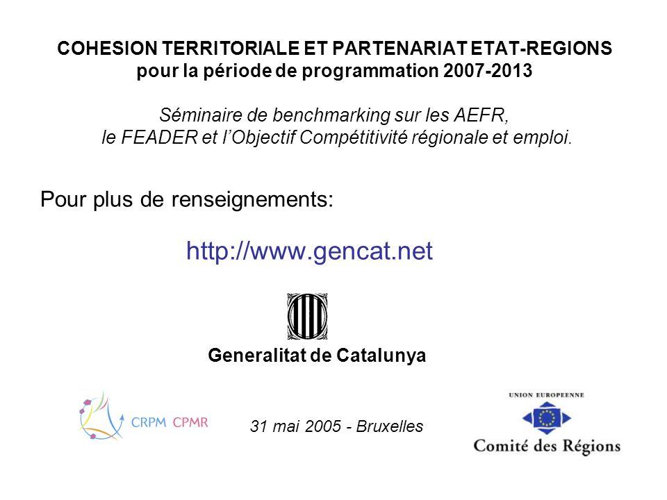 COHESION TERRITORIALE ET PARTENARIAT ETAT-REGIONS pour la période de programmation 2007-2013 Séminaire de benchmarking sur les AEFR, le FEADER et lObj